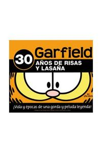 Libro GARFIELD: 30 AÑOS DE RISAS Y LASAÑA: ¡VIDA Y EPOCAS DE UNA GORDA Y PELUDA LEYENDA!