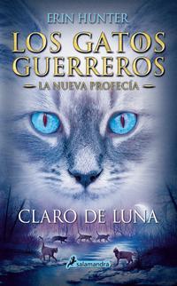 Libro GATOS GUERREROS LA NUEVA PROFECIA II: CLARO DE LUNA