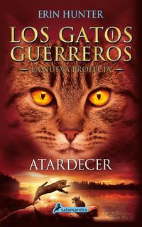Libro GATOS GUERREROS LA NUEVA PROFECIA VI: ATARDECER