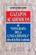 Libro GAZAPOS ACADEMICOS: EN ORTOGRAFIA DE LA LENGUA ESPAÑOLA