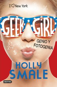 Libro GEEK GIRL 3: GENIO Y FOTOGENIA