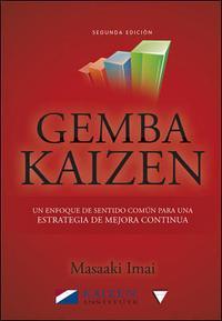 Libro GEMBA KAIZE: UN ENFOQUE DE SENTIDO COMUN PARA UNA ESTRATEGIA DE MEJORA CONTINUA