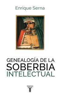 Libro GENEALOGIA DE LA SOBERBIA INTELECTUAL