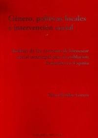 Libro GENERO, POLITICAS LOCALES E INTERVENCION SOCIAL: ANALISIS DE LOS SERVICIOS DE BIENESTAR SOCIAL PARA LA POBLACION FEMENINA EN ESPAÑA
