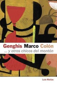 Libro GENGHIS, MARCO, COLON Y OTROS CHICOS DEL MONTON