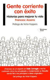 Libro GENTE CORRIENTE CON EXITO: 66 HISTORIAS PARA MEJORAR TU VIDA