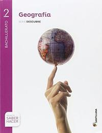 Libro GEOGRAFIA 2º BACHILLERATO + EVA PROYECTO SABER HACER CAST ED 2016