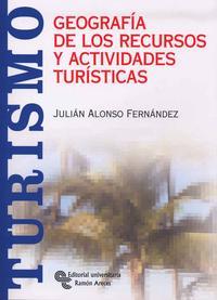 Libro GEOGRAFIA DE LOS RECURSOS Y ACTIVIDADES TURISTICAS