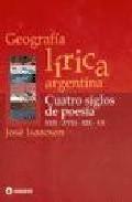 Libro GEOGRAFIA LIRICA ARGENTINA: CUATRO SIGLOS DE POESIA
