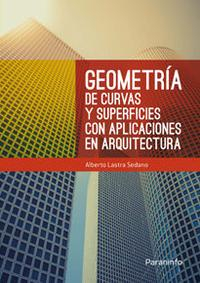 Libro GEOMETRIA DE CURVAS Y SUPERFICIES CON APLICACIONES EN ARQUITECTURA