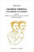 Libro GEORGE ORWELL O EL HORROR A LA POLITICA