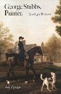 Libro GEORGE STUBBS, PAINTER : CATALOGUE RAISONNE