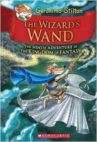 Libro GERONIMO STILTON AND THE KINGDOM OF FANTASY #9: THE WIZARD S WAND