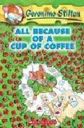 Libro GERONIMO STILTON Nº 10: ALL BECAUSE OF A CUP OF COFFEE