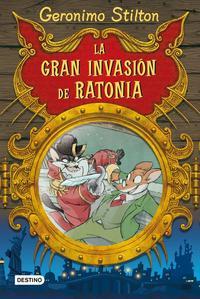 Libro GERONIMO STILTON: LA GRAN INVASION DE RATONIA