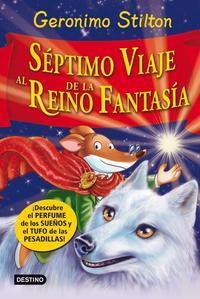 Libro GERONIMO STILTON: SEPTIMO VIAJE AL REINO DE LA FANTASIA