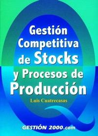Libro GESTION COMPETITIVA DE STOCKS Y PROCESOS DE PRODUCCION