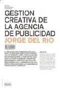 Libro GESTION CREATIVA DE LA AGENCIA DE PUBLICIDAD