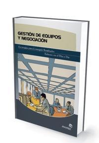 Libro GESTION DE EQUIPOS Y NEGOCIACION: ESTRATEGIAS PARA CONSEGUIR RESU LTADOS EXITOSOS EN EL DIA A DIA