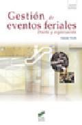 Libro GESTION DE EVENTOS FERIALES: DISEÑO Y ORGANIZACION