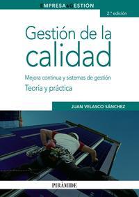Libro GESTION DE LA CALIDAD: MEJORA Y CONTINUA Y SISTEMAS DE GESTION: T EORIA Y PRACTICA