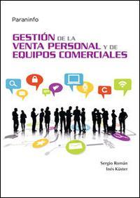 Libro GESTION DE LA VENTA PERSONAL Y DE EQUIPOS COMERCIALES