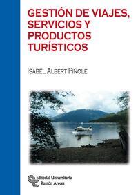 Libro GESTION DE VIAJES, SERVICIOS Y PRODUCTOS TURISTICOS