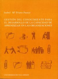 Libro GESTION DEL CONOCIMIENTO PARA EL DESARROLLO DE LA CAPACIDAD DE AP RENDIZAJE EN LAS ORGANIZACIONES
