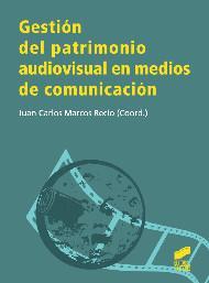 Libro GESTION DEL PATRIMONIO AUDIOVISUAL EN MEDIOS DE COMUNICACION