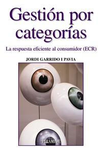Libro GESTION POR CATEGORIAS: LA RESPUESTA EFICIENTE AL CONSUMIDOR
