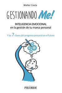 Libro GESTIONANDO ME!: INTELIGENCIA EMOCIONAL EN LA GESTION DE TU MARCA PERSONAL