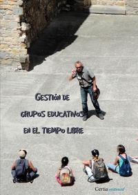 Libro GESTIÓN DE GRUPOS EDUCATIVOS EN EL TIEMPO LIBRE