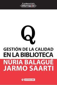 Libro GESTIÓN DE LA CALIDAD EN LA BIBLIOTECA