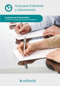 Libro GESTIÓN DE SISTEMAS INFORMÁTICOS. IFCT0510 GUÍA PARA EL DOCENTE Y SOLUCIONARIOS