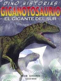Libro GIGANTOSAURIO. EL GIGANTE DEL SUR