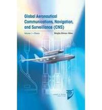 Libro GLOBAL AERONAUTICAL COMMUNICATIONS, NAVIGATION, AND SURVEILLANCE: V. 1