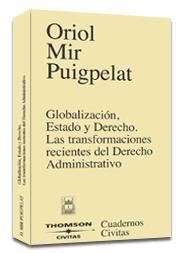 Libro GLOBALIZACION, ESTADO Y DERECHO. LAS TRASFORMACIONES RECIENTES DE L DERECHO ADMNISTRATIVO