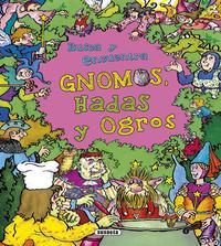 Libro GNOMOS, HADAS Y OGROS: BUSCA Y ENCUENTRA