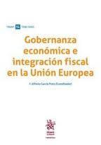 Libro GOBERNANZA ECONÓMICA E INTEGRACIÓN FISCAL EN LA UNIÓN EUROPEA