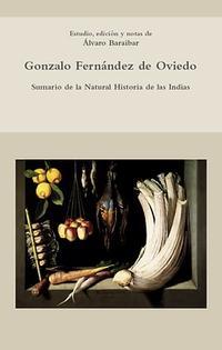 Libro GONZALO FERNANDEZ DE OVIEDO: SUMARIO DE LA NATURAL HISTORIA DE LA S INDIAS