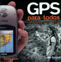 Libro GPS PARA TODOS: LA GUIA ESENCIAL PARA INICIARSE EN LA NAVEGACION TERRESTRE