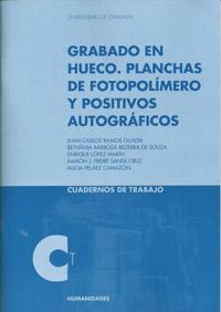 Libro GRABADO EN HUECO. PLANCHAS DE FOTOPOLIMERO Y POSITIVOS AUTOGRAFIC OS