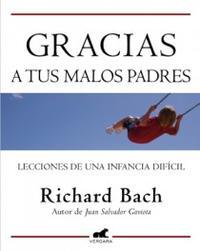 Libro GRACIAS A TUS MALOS PADRES: LECCIONES DE UNA INFANCIA DIFICIL