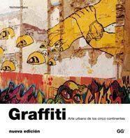 Libro GRAFFITI: ARTE URBANO DE LOS CINCO CONTINENTES