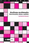 Libro GRAFITISMO MULTIMEDIA: COMUNICACION, DISEÑO, ESTETICA