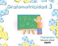 Libro GRAFOMOTRICIDAD 3. PAPAPAPÚ EDUCACIÓN INFANTIL 3-5 AÑOS