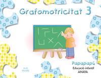 Libro GRAFOMOTRICIDAD 3. PAPAPAPÚEDUCACIÓN INFANTIL 3-5 AÑOS