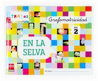 Libro GRAFOMOTRICIDAD 4 AÑOS TRAZOS EN LA SELVA EDUCACION INFANTIL