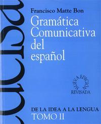 Libro GRAMATICA COMUNICATIVA DEL ESPAÑOL II: DE LA IDEA A LA LENGUA
