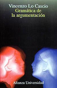 Libro GRAMATICA DE LA ARGUMENTACION: ESTRATEGIAS Y ESTRUCTURAS